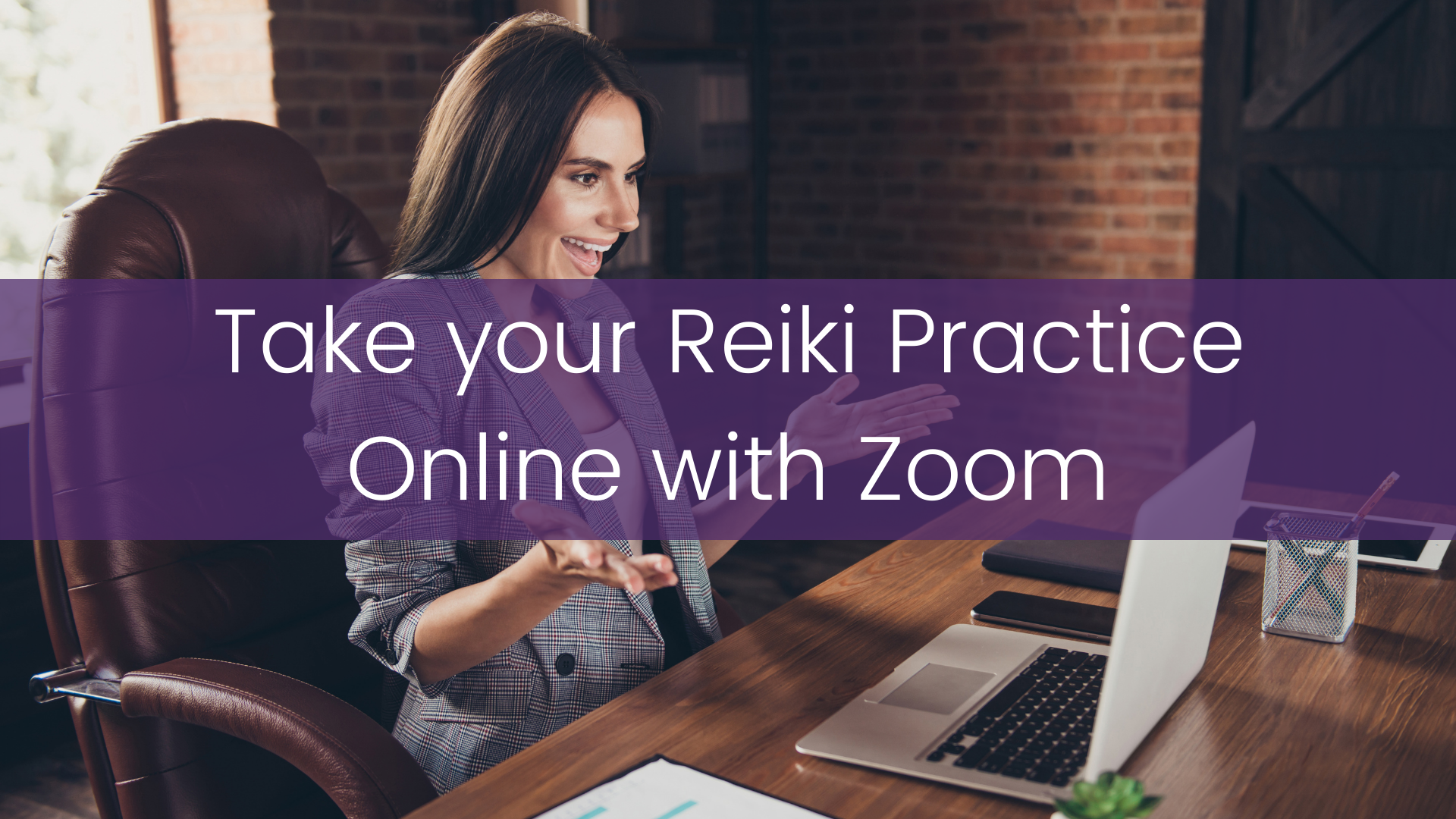 Take your Reiki Practice Online with Zoom